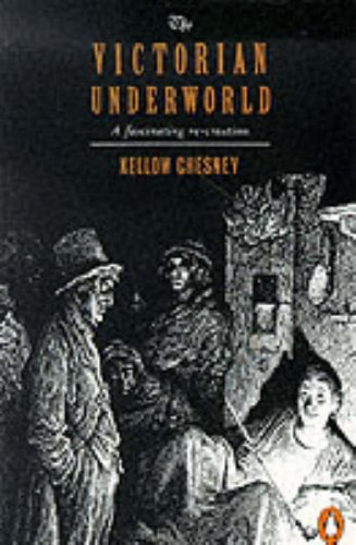 The Victorian Underworld By Kellow Chesney