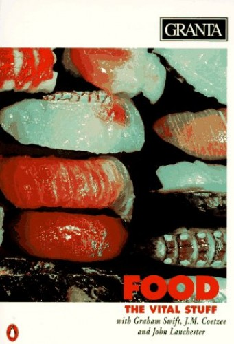 Food, the Vital Stuff (Granta: The Magazine of New Writing) by William S. Burroughs
