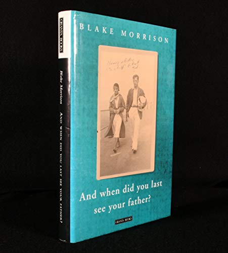And When Did You Last See Your Father? By Blake Morrison