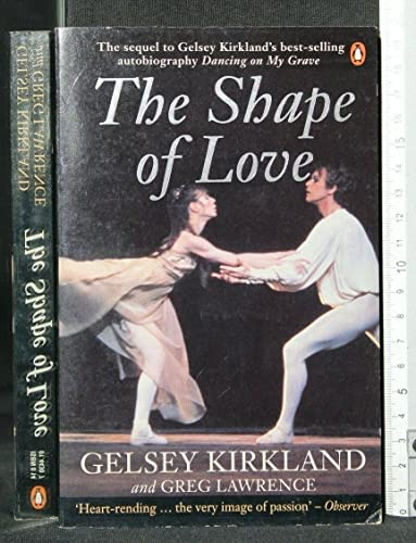 The Shape of Love by Gelsey Kirkland