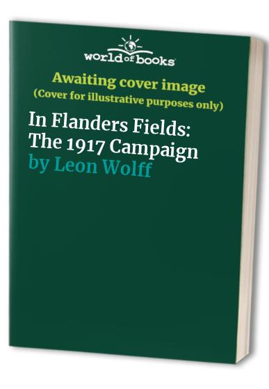 In Flanders Fields By Leon Wolff