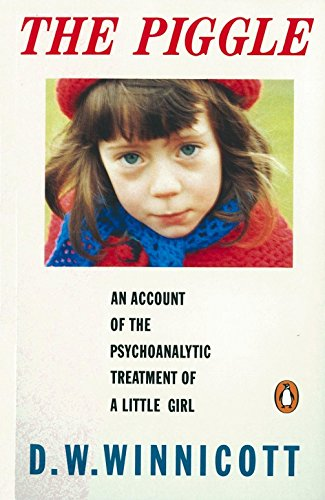 The Piggle: An Account of the Psychoanalytic Treatment of a Little Girl (Penguin Psychology) By A. D. Winnicott