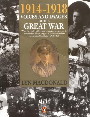1914-1918 Voices And Images Of The Great War By Lyn Macdonald