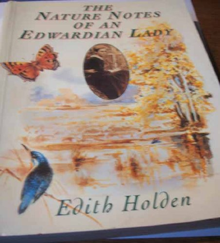 The Nature Notes of an Edwardian Lady (Country Diary) By Edith Holden