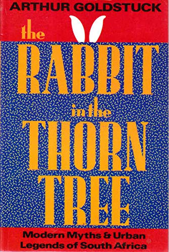 The Rabbit in the Thorntree By Arthur Goldstuck