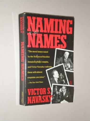 Navasky Victor S. : Naming Names (R/I) By Victor Navasky