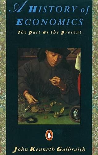 A History of Economics By John Kenneth Galbraith