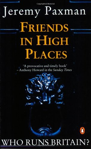 Friends in High Places By Jeremy Paxman