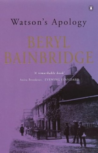 Watson's Apology By Beryl Bainbridge