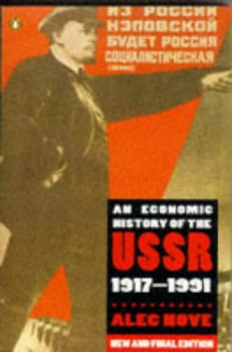 An Economic History of the USSR, 1917-91 By Alec Nove
