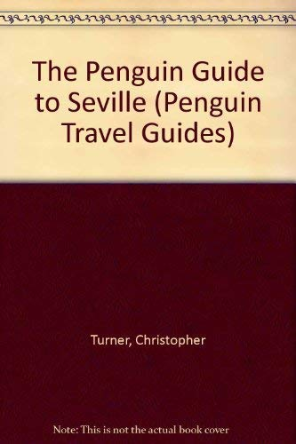 The Penguin Guide to Seville By Christopher Turner