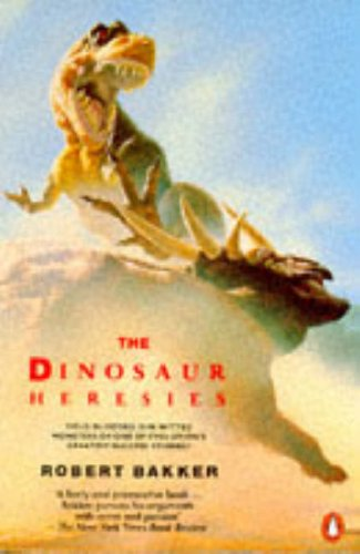 Dinosaur Heresies By Robert Bakker