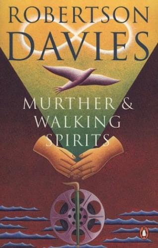 Murther & Walking Spirits (Can) By Robertson Davies