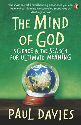 The Mind of God: Science and the Search for Ultimate Meaning by P. C. W. Davies