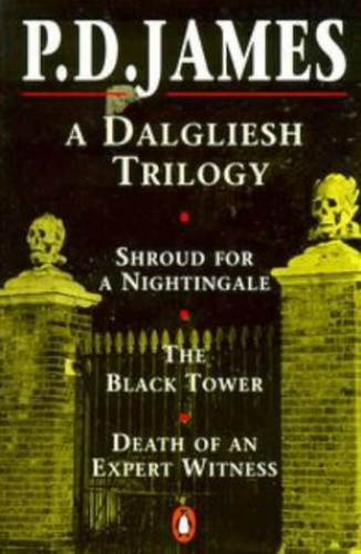 A Dalgliesh Trilogy:Shroud for a Nightingale,The Black Tower and Death of an Expert Witness By P. D. James