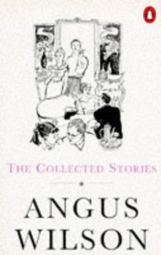 The Collected Stories of Angus Wilson By Angus Wilson