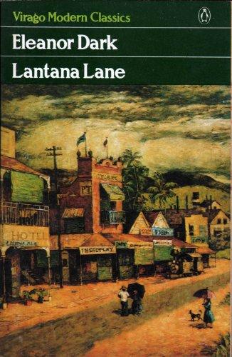 Lantana Lane (Virago modern classics) By Eleanor Dark