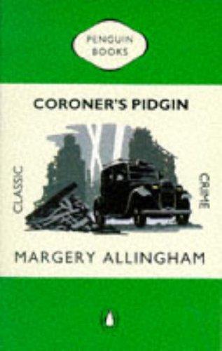 Coroner's Pidgin (Penguin Classic Crime) By Margery Allingham
