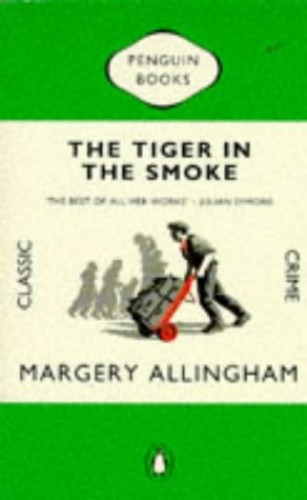 The Tiger in the Smoke (Penguin Classic Crime) By Margery Allingham