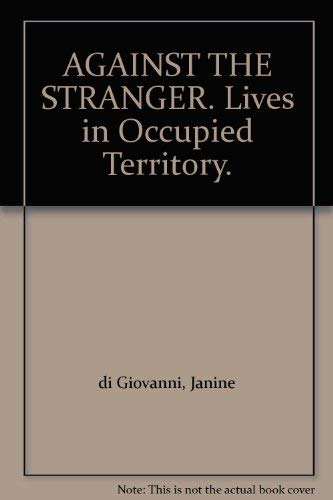 Against the Stranger By Janine Di Giovanni