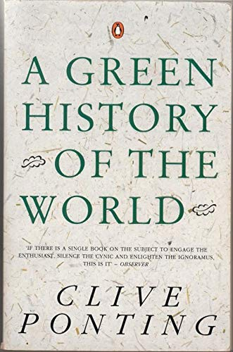 A Green History of the World By Clive Ponting