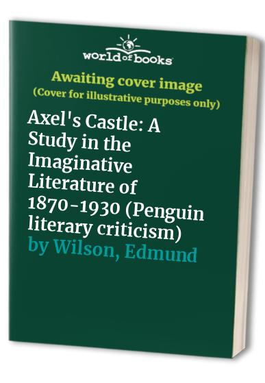 Axel's Castle By Edmund Wilson