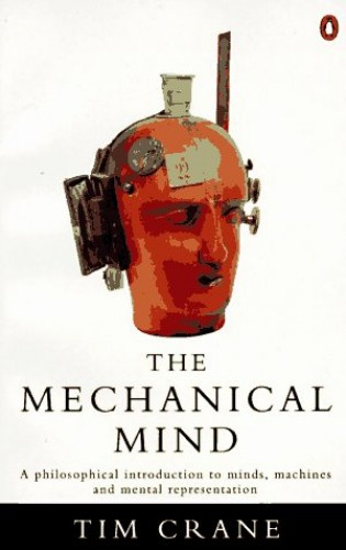 The Mechanical Mind By Tim Crane