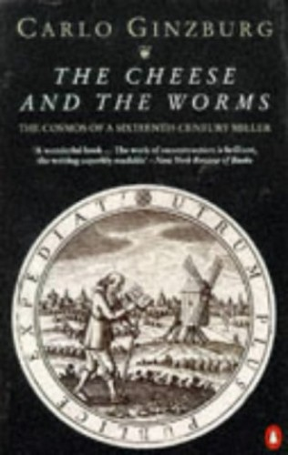 an analysis of an imaginative tour de force in the cheese and the worms by carlo ginzburg