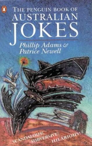 The Penguin Book of Australian Jokes By Phillip Adams