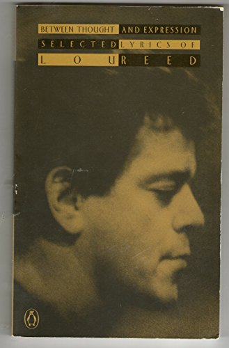 Between Thought and Expression By Lou Reed
