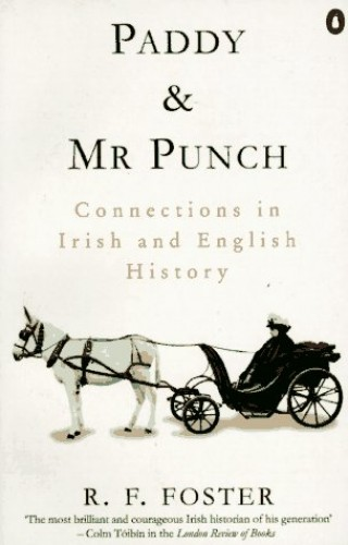 Paddy and Mr. Punch By R. F. Foster