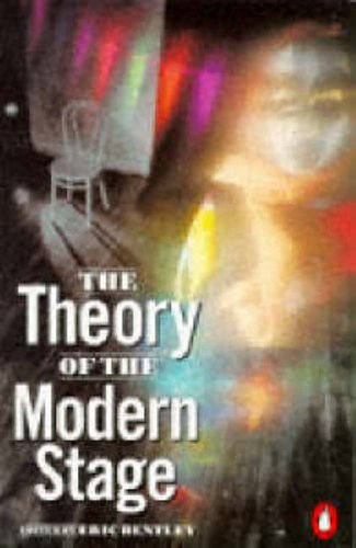The Theory of the Modern Stage By Edited by Eric Bentley
