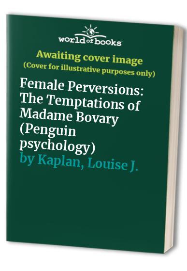 Female Perversions By Louise J. Kaplan