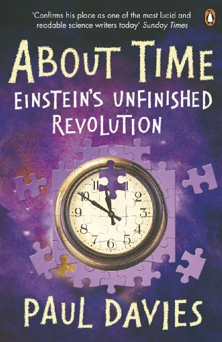 About Time: Einstein's Unfinished Revolution (Penguin Science) By Paul Davies