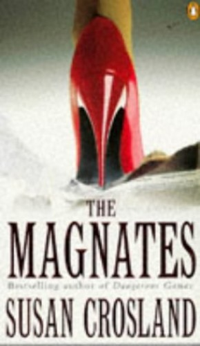 The Magnates By Susan Crosland