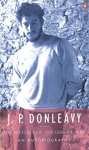 The History of the Ginger Man By J. P. Donleavy