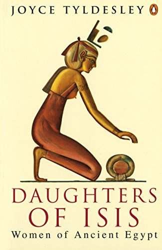 Daughters of Isis: Women of Ancient Egypt (Penguin History) By Joyce Tyldesley