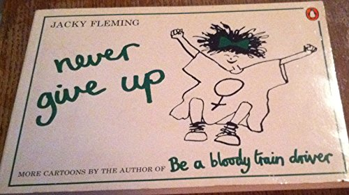Never Give Up By Jacky Fleming