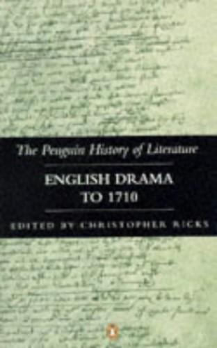 The Penguin History of Literature Volume 3: English Drama to 1710: English Drama to 1710 v. 3 by Volume editor Christopher Ricks