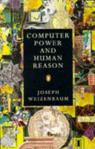 Computer Power And Human Reason: From Judgement to Calculation (Penguin science) By Joseph Weizenbaum