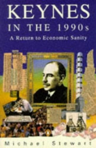 Keynes in the 1990's By Michael Stewart