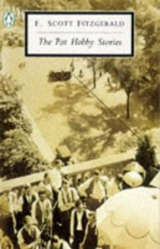 The Stories of F. Scott Fitzgerald,Vol. 3: The Pat Hobby Stories: The Pat Hobby Stories v. 3 (Penguin Twentieth Century Classics) By F. Scott Fitzgerald