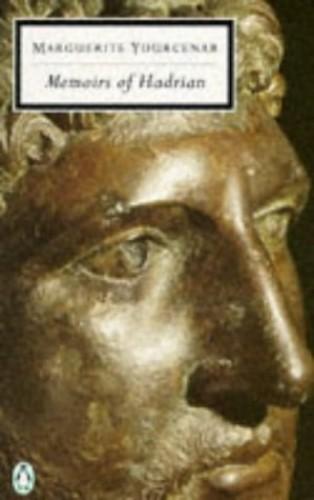 Memoirs of Hadrian By Marguerite Yourcenar