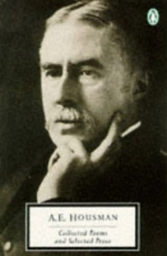 Collected Poems and Selected Prose By A. E. Housman