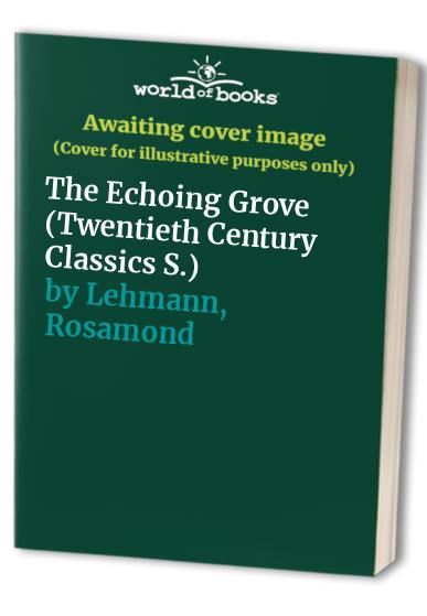 The Echoing Grove By Rosamond Lehmann
