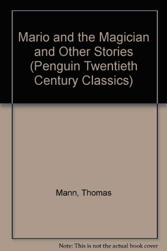 Mario and the Magician and Other Stories By Thomas Mann