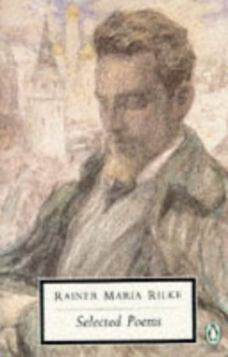 Selected Poems By Rainer Rilke