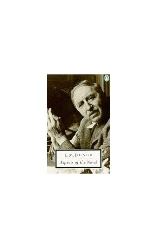 Aspects of the Novel By E. M. Forster
