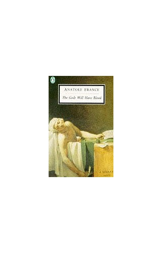 The Gods Will have Blood(Les Dieux Ont Soif) (Twentieth Century Classics S.) By Anatole France