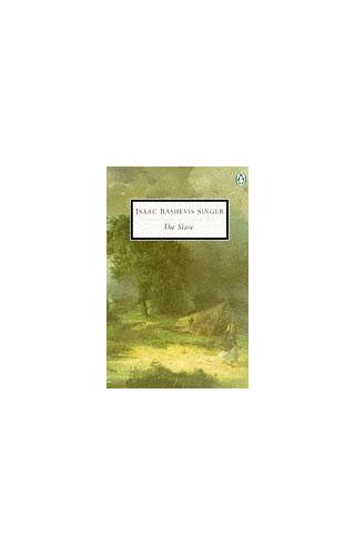 The Slave (Penguin Twentieth Century Classics S.) By Isaac Bashevis Singer